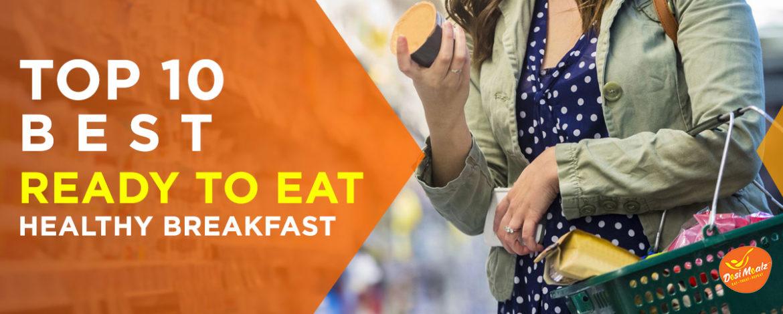 Top 10 Best Ready to Eat Healthy Breakfast