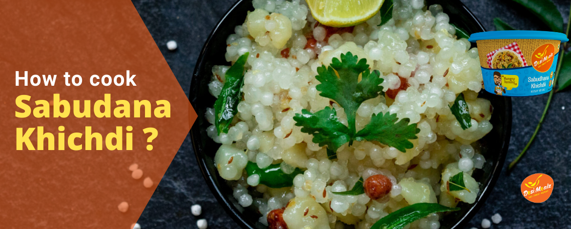 How to cook Sabudana khichdi ?